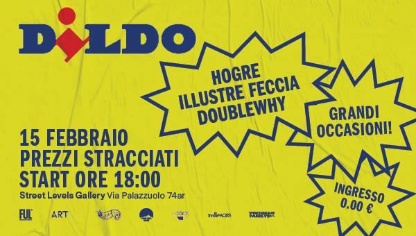 """Alla Street Levels Gallery apre Dildo, la """"cosa a tre"""" a base di subvertising di Hogre, Illustre Feccia e DoubleWhy"""