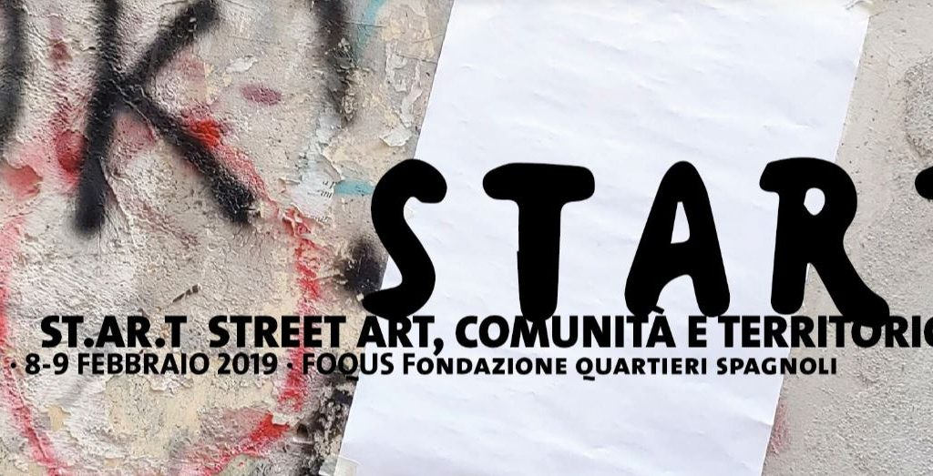 A Napoli inizia ST.AR.T., due giorni di incontri a 360 gradi sul tema dell'arte urbana