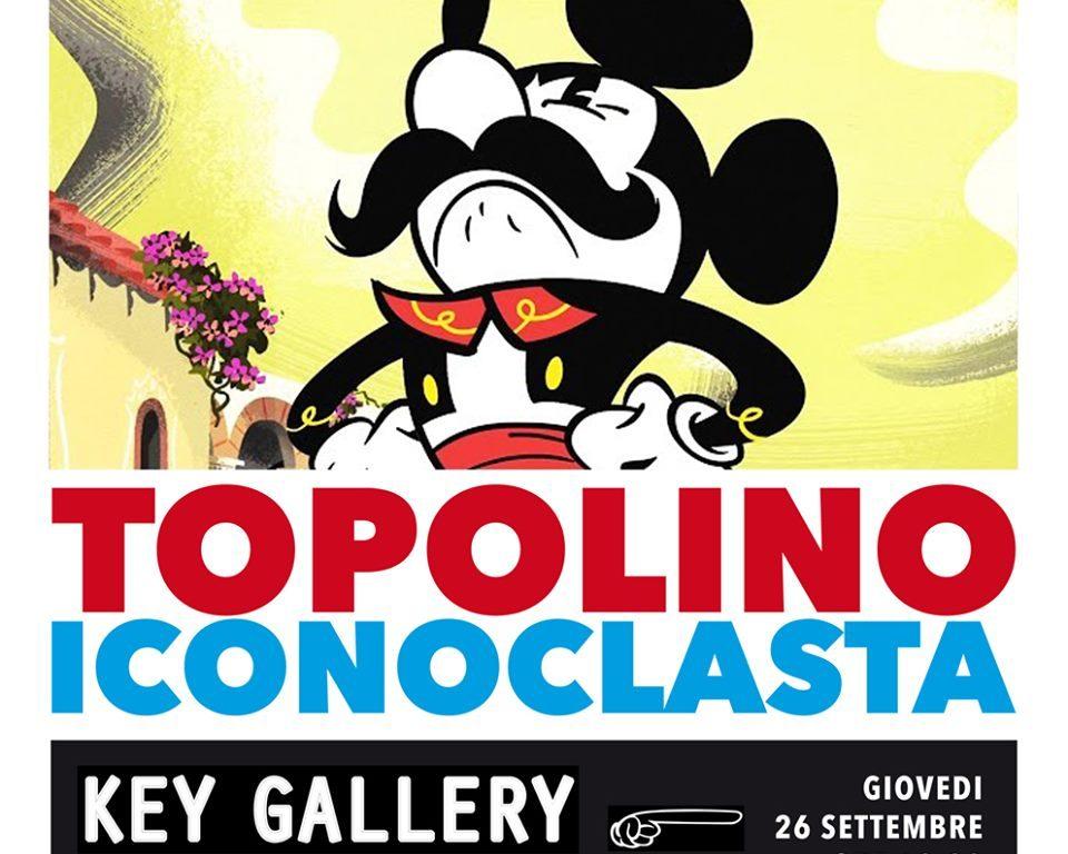"""Alla Key Gallery di Milano apre la collettiva """"Topolino iconoclasta"""""""